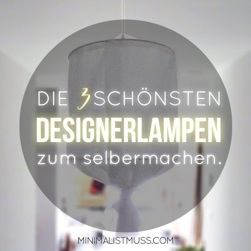 Die 3 schönsten Designerlampen zum selbermachen