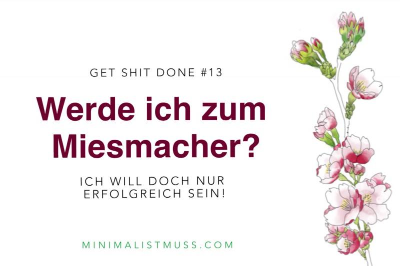 GSD#13 - Werde ich zum Miesmacher?