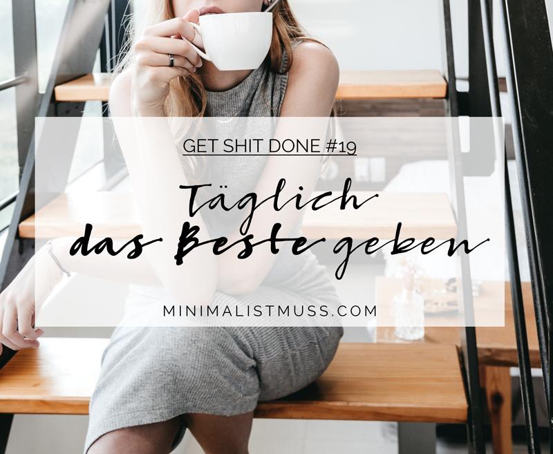 GET SHIT DONE #19: Taeglich-das-Beste by minimalistmuss.com